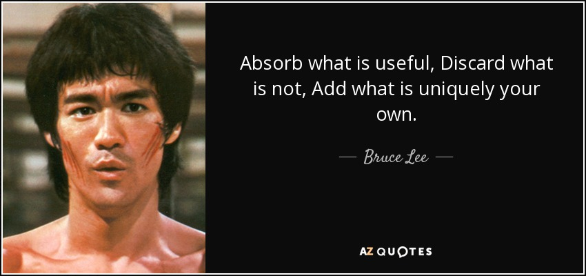 quote-absorb-what-is-useful-discard-what-is-not-add-what-is-uniquely-your-own-bruce-lee-51-94-58.jpg