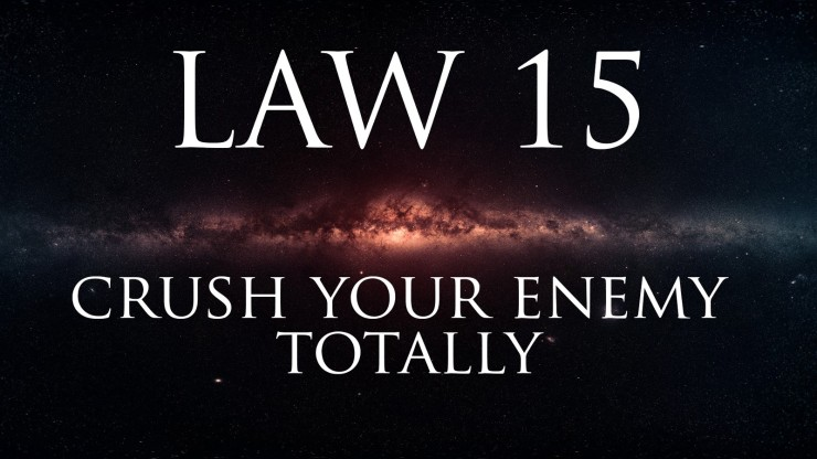 Image result for finish your opponents 48 laws of power